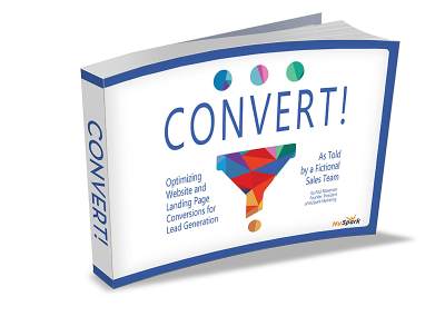 Convert! Optimizing Website and Landing Pages for Lead Generation