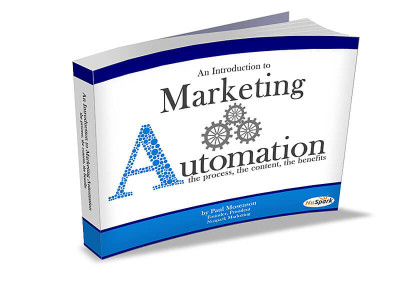 Marketing Automation: The Ultimate Guide—The Process, The Content, The Benefits