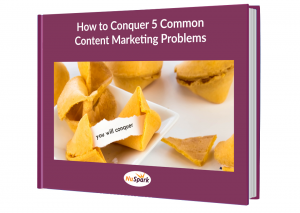 Conquer 5 Content Marketing Problems ebook